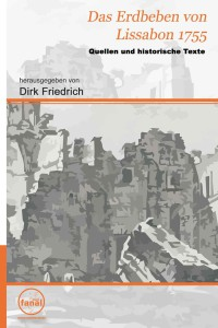 Friedrich (Hg.): Das Erdbeben von Lissabon 1755: Quellen und historische Texte