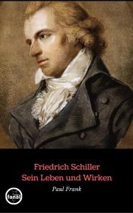 Friedrich SchillerSein Leben und Wirken