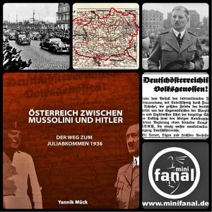 Österreich zwischen Mussolini und Hiterl - Der Weg zum Juliabkommen 1936