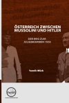 Österreich zwischen Mussoline und Hitler