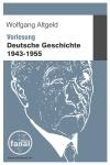 Deutsche Geschichte 1943-1955