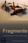 Fragmente zur Geschichte des 19. und 20. Jahrhunderts