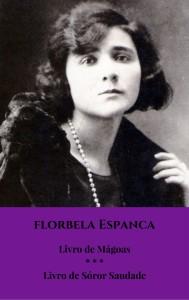 Florbela Espanca: Livro de Mágoas * * * Livro de Sóror Saudade