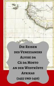 Die Reisen des Venezianers Cà da Mosto