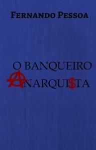 O Banqueiro Anarquista