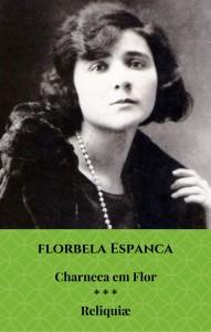Florbela Espanca: Charneca em Flor * * * Reliquiae